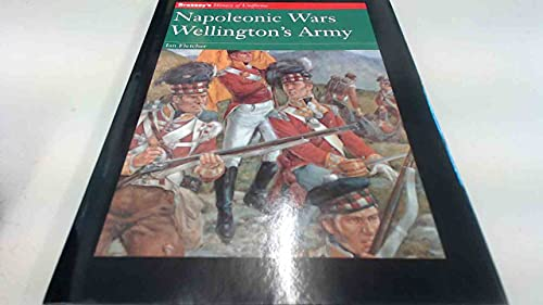 NAPOLEONIC WARS WELLINGTON'S ARMY (History of Uniforms) By Ian Fletcher