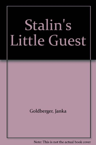 Stalin's Little Guest By Janka Goldberger