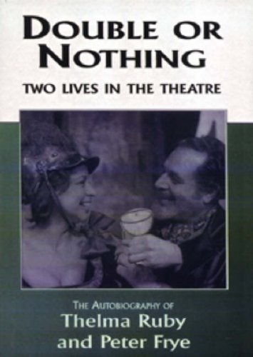Double-or-Nothing-Two-Lives-in-the-Theatre-by-Frye-Peter-1857564812