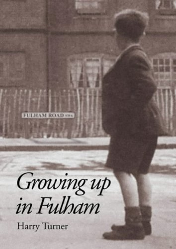 Growing Up in Fulham By Harry Turner