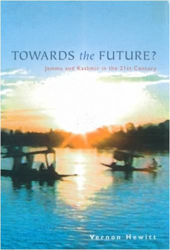 Towards the Future?: Jammu and Kashmir in the 21st Century by Vernon Hewitt