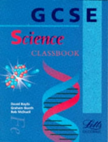 GCSE Science: Classbook (GCSE textbooks) By David Baylis