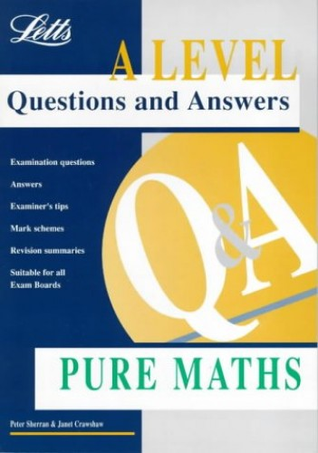A Level Questions and Answers: Pure Mathematics By Peter Sherran