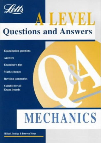 A Level Questions and Answers: Mechanics By Michael Jennings