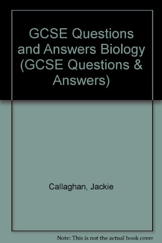 GCSE Questions and Answers Biology by Jackie Callaghan