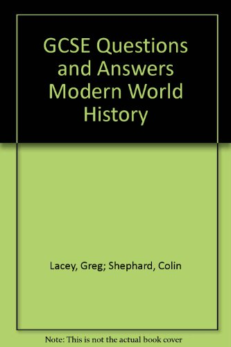 GCSE Questions and Answers Modern World History by Greg Lacey