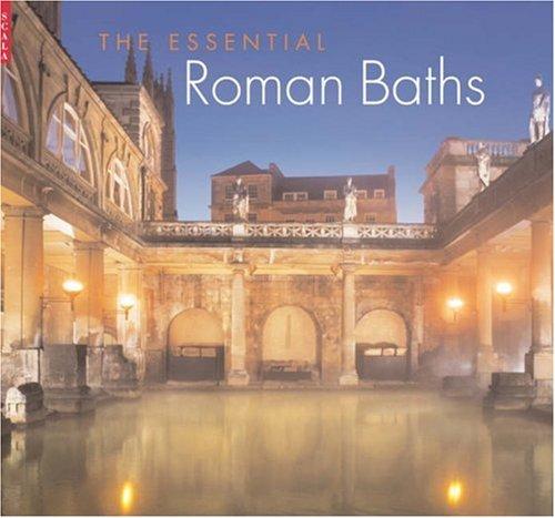 The Essential Roman Baths By Stephen Bird