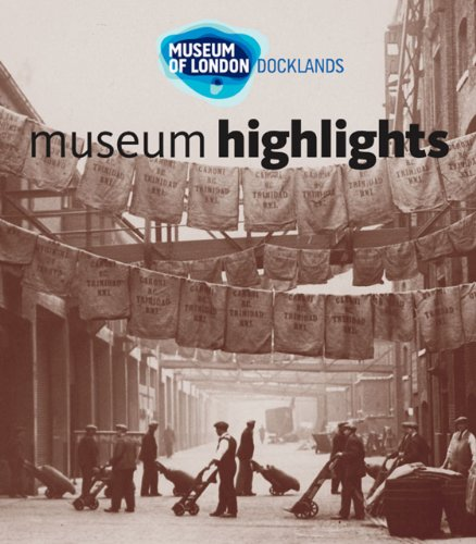 Museum of London, Docklands by Curators of the Museum of London