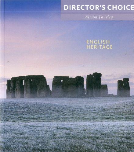English Heritage: Director's Choice By Simon Thurley