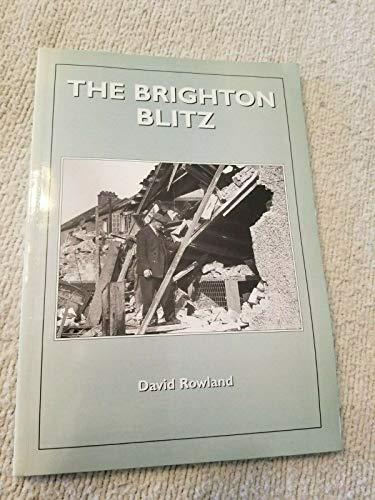 The Brighton Blitz By David Rowland