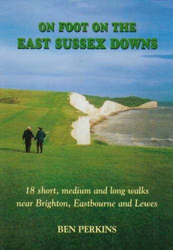 On Foot on the East Sussex Downs By Ben Perkins