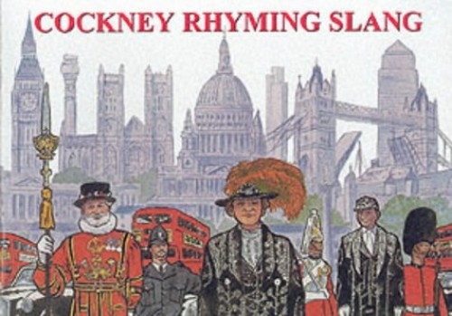 Cockney Rhyming Slang by D.C. Perkins