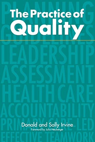 The Practice of Quality: Changing General Practice By Donald Irvine