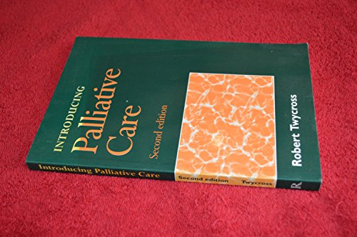 Introducing Palliative Care, Second Edition By Robert G. Twycross