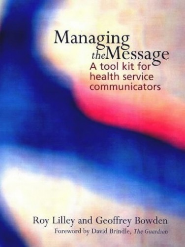 Managing the Message By Roy C. Lilley