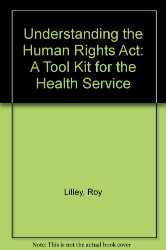 Understanding the Human Rights Act By Roy Lilley
