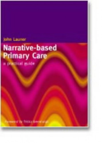 Narrative-Based Primary Care By John Launer (Health Education England, UK)