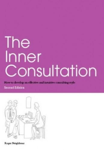 The Inner Consultation By Roger Neighbour
