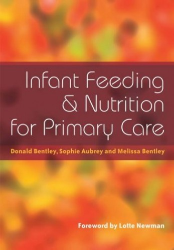 Infant Feeding and Nutrition for Primary Care By Donald Bentley