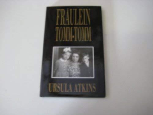Fraulein Tomm-Tomm by Ursula Atkins