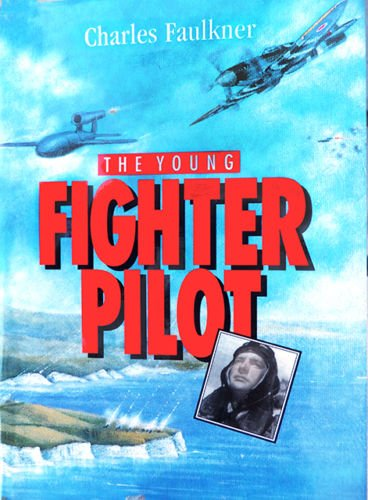 The Young Fighter Pilot By Charles Faulkner