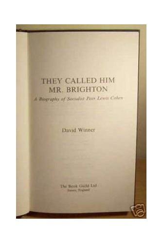They Called Him Mr. Brighton By David Winner
