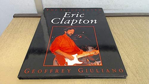 The Illustrated Eric Clapton By Geoffrey Giuliano