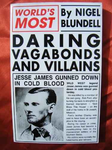 World's Most Daring Vagabonds and Villains von Nigel Blundell