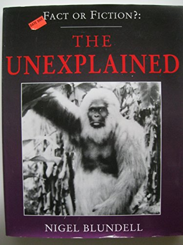 The Unexplained By Nigel Blundell