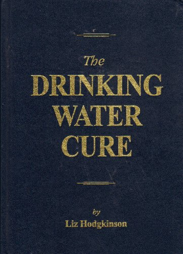 The Drinking Water Cure By Liz Hodgkinson