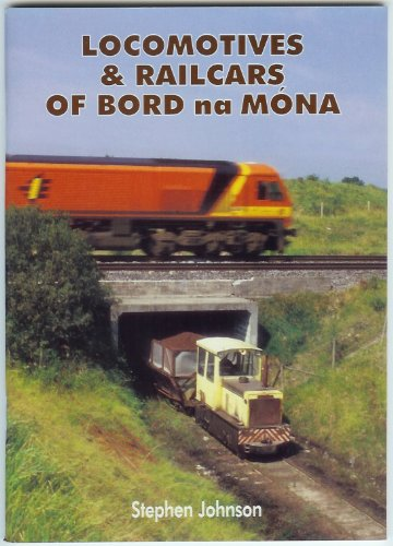 Locomotives and Railcars of Bord na Mona By Stephen Johnson