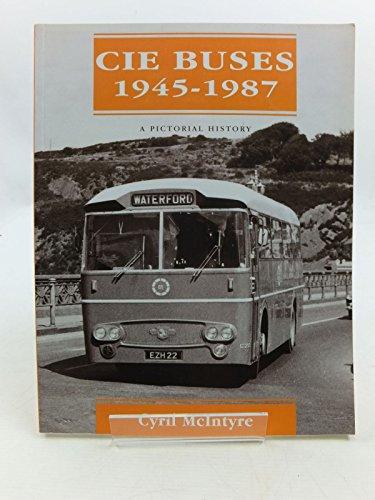 CIE Buses 1945-1987 By C. Mcintyre