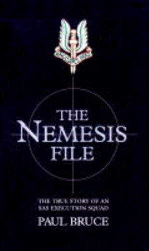 The Nemesis File: The True Story of an Execution Squad By Paul Bruce