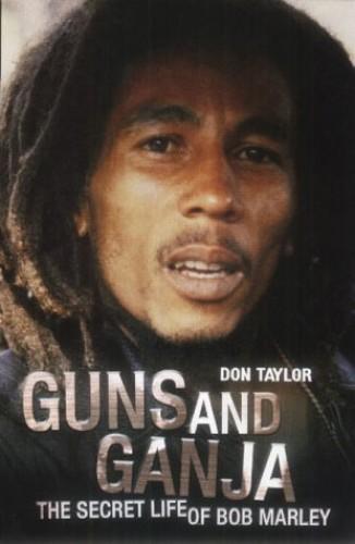 Guns and Ganja By Don W. Taylor