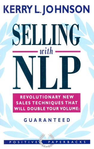 Selling with NLP By Kerry L. Johnson