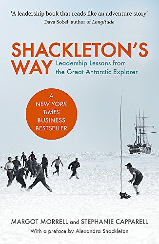 shackletons way Read shackleton's way leadership lessons from the great antarctic explorer by margot morrell with rakuten kobo lead your business to survival and success by following the example of legendary explorer ernest shackleton sir ernest s.