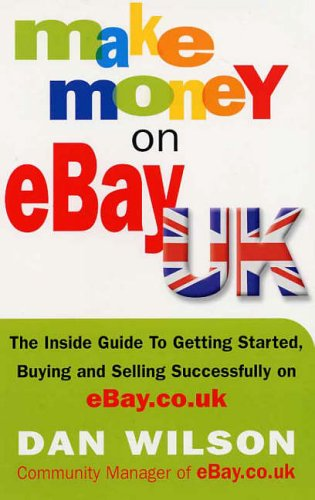 Make Money On Ebay Uk By Dan Wilson Used 9781857883527 World Of Books