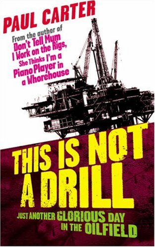 This is Not a Drill! By Paul Douglas Carter
