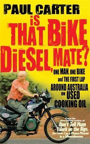 Is that Bike Diesel, Mate? By Paul Carter