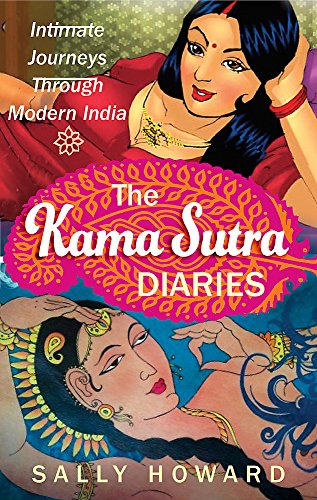 The Kama Sutra Diaries By Sally Howard