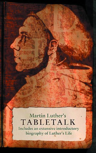 Tabletalk By Martin Luther