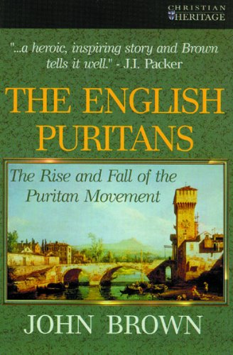 The English Puritans By John Brown