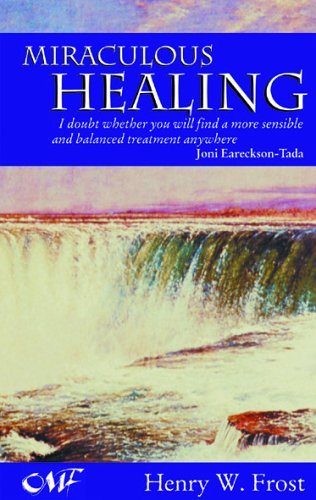 Miraculous Healing By Henry Frost