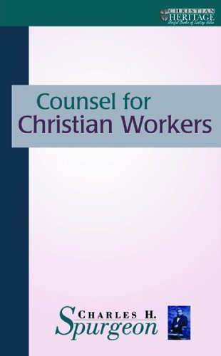 Counsel for Christian Workers By C. H. Spurgeon
