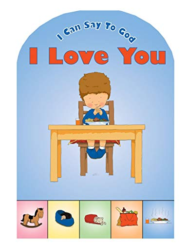 I Can Say to God, I Love You By Catherine MacKenzie