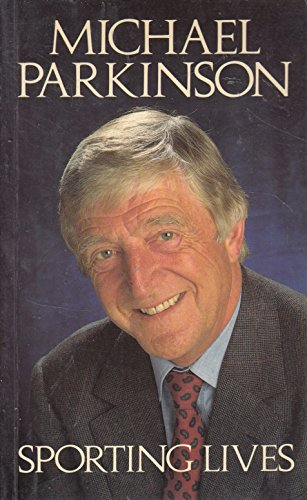 SPORTING LIVES By Michael Parkinson