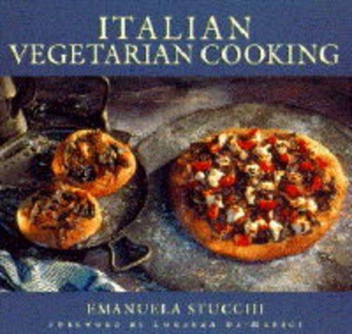 ITALIAN VEGETARIAN COOKING By Emanuela Stucchi