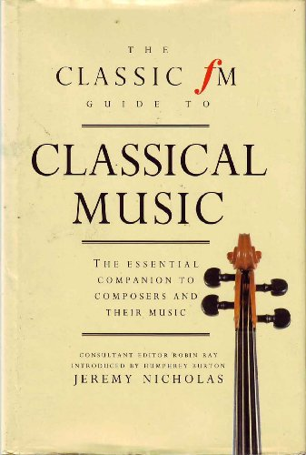 Classic FM Guide to Classical Music by Jeremy Nicholas