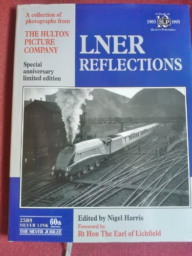 London and North Eastern Railway Reflections By Nigel Harris