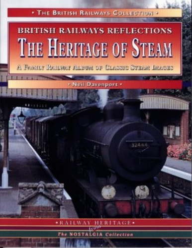 The Heritage of Steam By Neil Davenport